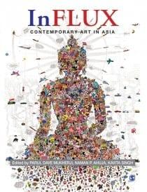 Parul Dave-Mukherji, Naman P. Ahuja, and Kavita Singh, eds., InFlux: Contemporary Art in Asia