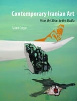 Talinn Grigor, Contemporary Iranian Art: From the Street to the Studio