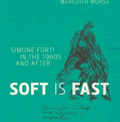 <strong>Meredith Morse, <em>Soft Is Fast: Simone Forti in the 1960s and After</em></strong>