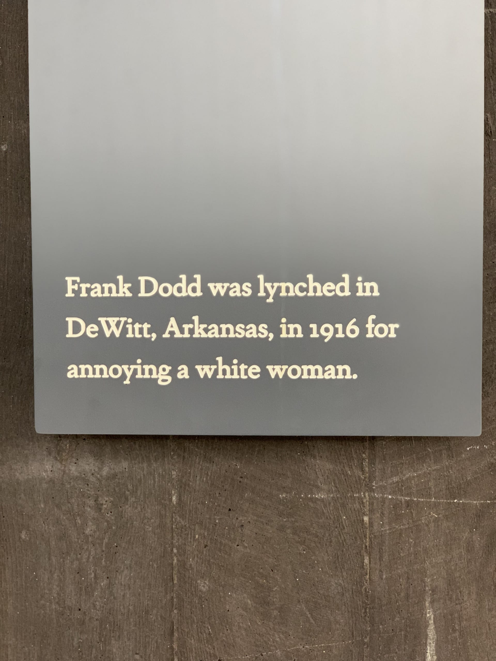 "label reading ""Frank Dodd was lynched in DeWitt, Arkansas, in 1916 for annoying a white woman"""