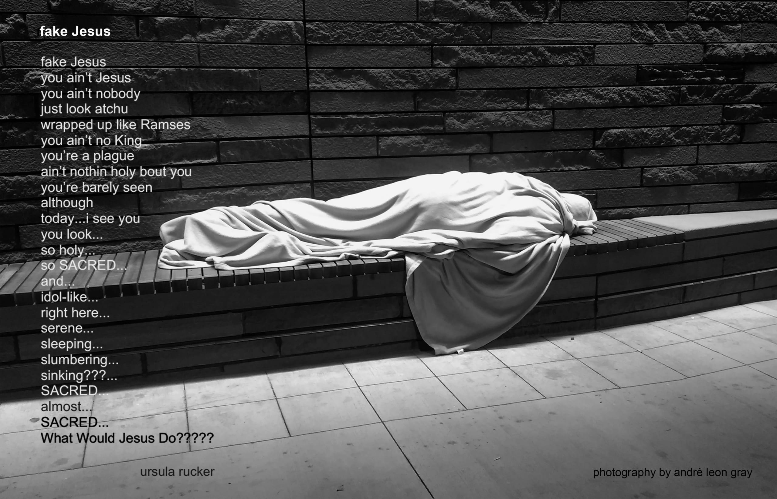 Black and white photo of figure wrapped in cloth from head to toe and laid horizontally on a low, wooden bench against a building's exterior stone wall with a poem superimposed over the left side of the image