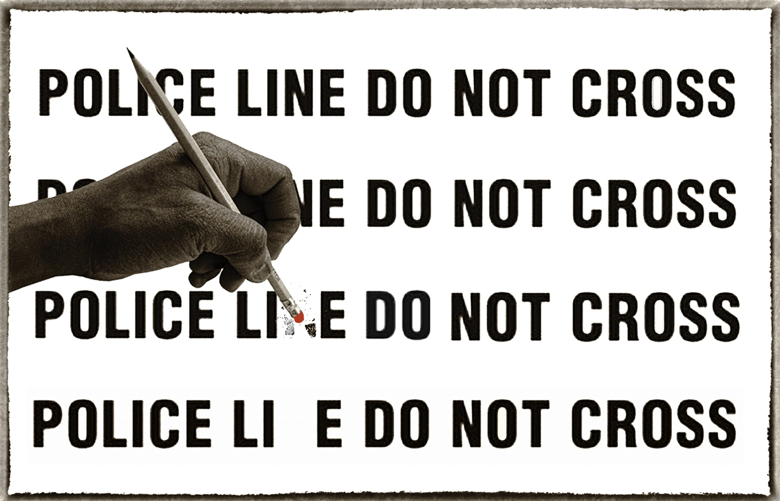 """Photo collage: a hand in the foreground uses a pencil eraser to amend four bold lines of text behind it so, that the phrase """"Police Line Do Not Cross"""" is transformed into """"Police Lie Do Not Cross"""""""
