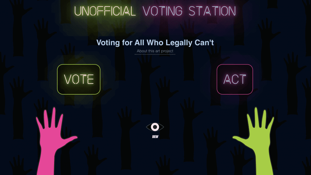"Screenshot of ""Official unofficial votes"" website; two hands in neon colors reach to buttons that say ""Vote"" and ""Act."" The words ""Unofficial Voting Station"" glow at the top."