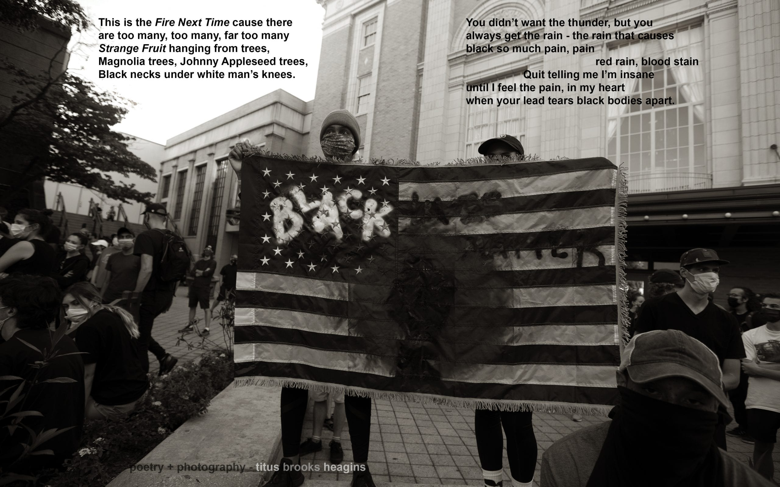 """Black and white photo of a Black Lives Matter protest with groups of people wearing masks. In foreground, two young men hold up a US flag with the words """"Black Lives Matter"""" and the image of a Black power fist painted onto it; a poem is printed over the top third of the photo"""