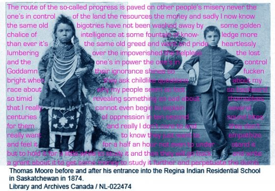Digital collage including a pair of staged, black-and-white, 19th-century photographs of a young Indigenous boy before and after being assimilated at a Canadian residential school. The image is overlaid with contemporary anticolonial writing.