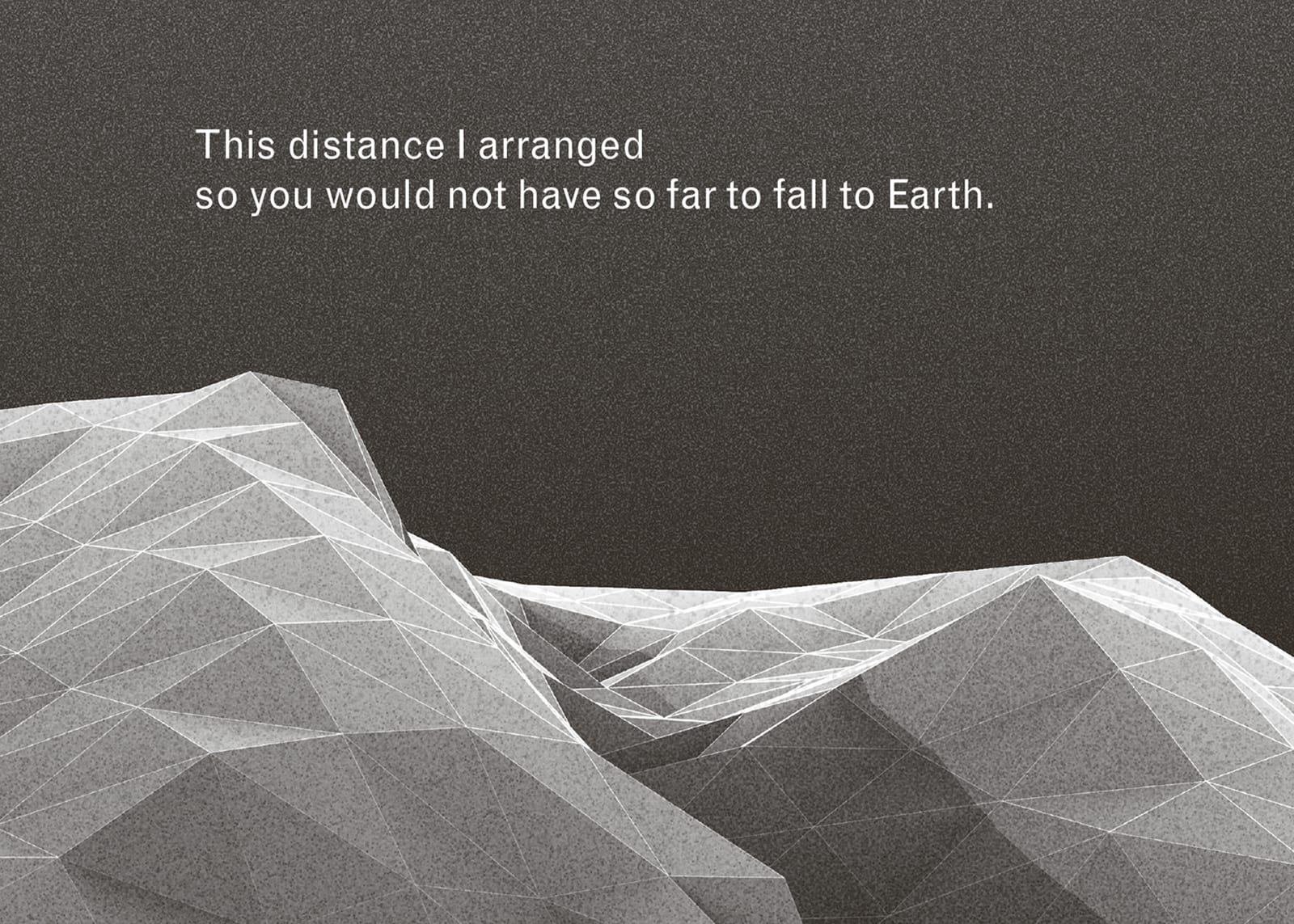 """Detail of a book spread from Imaginary Explosions, page 35. Above black-and-white graphic of mountain topography, text reads, """"This distance I arranged so you would not have so far to fall to Earth."""""""