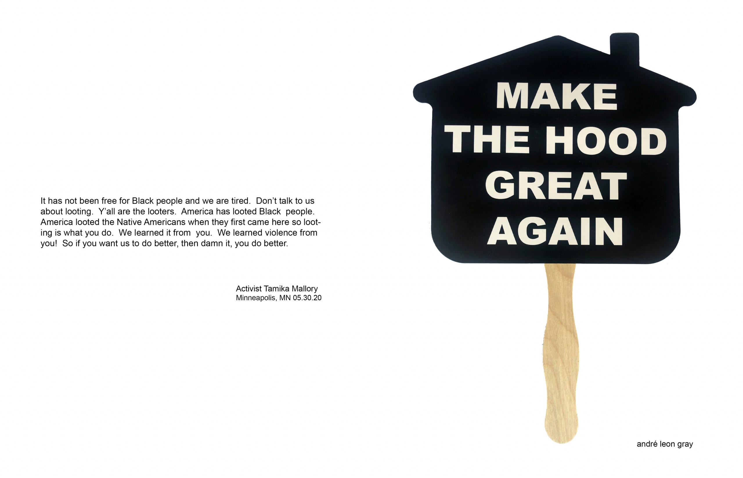 """To left, a quote from activist Tamika Mallory; to right, a fan cut to resemble the silhouette of a house (with a small smokestack) with a slim wooden handle. Printed across the house's black silhouette, text reads """"MAKE THE HOOD GREAT AGAIN"""" in all white bold capital letters"""