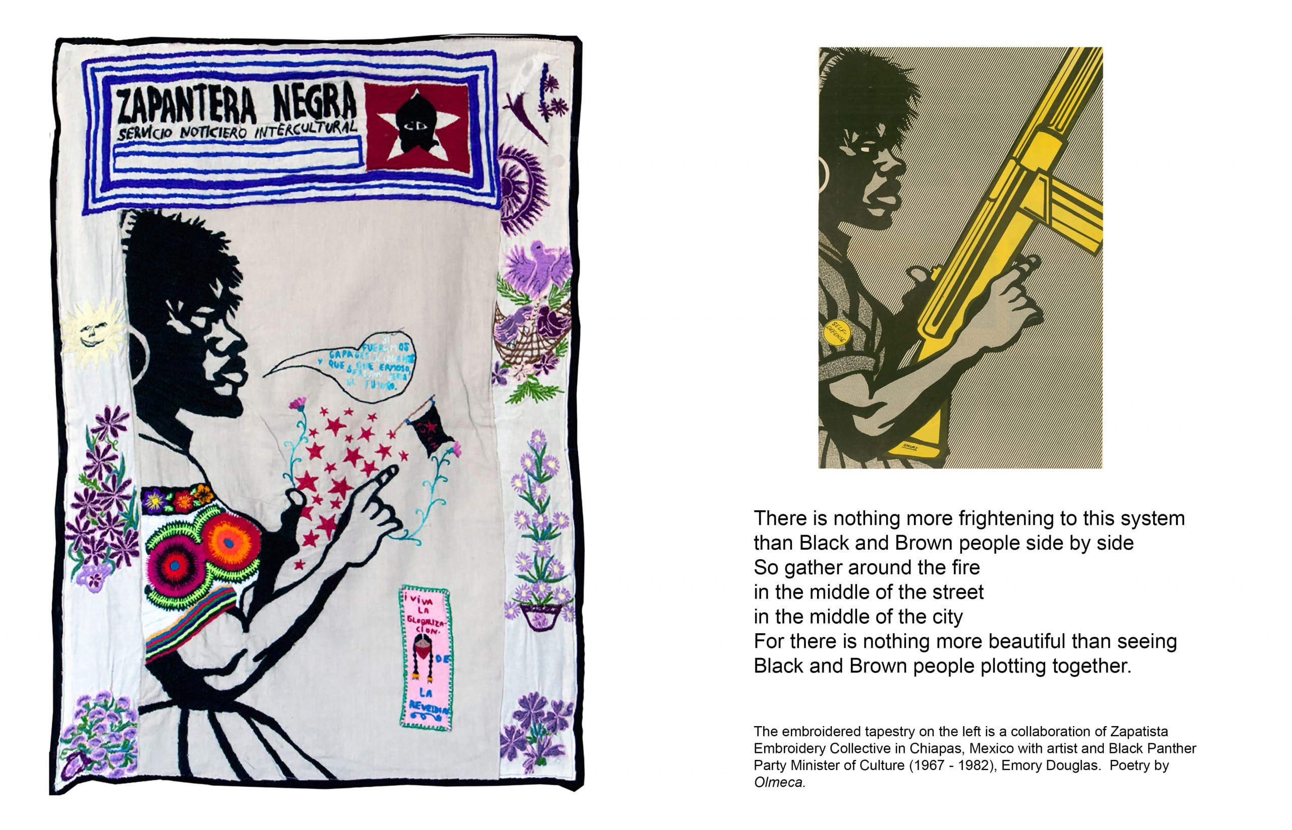 To left, an embroidery made by the Zapatista Embroidery Collective, based on an image drawn by Emory Douglas of a woman armed and ready for revolution, which appears to the right of the layout. In the embroidery version, the woman's gun has been replaced with flowers, stars, and the Zapatista flag and her military-style garments have been replaced with traditional huipil style dress. Below the original Douglas image, a poem appears