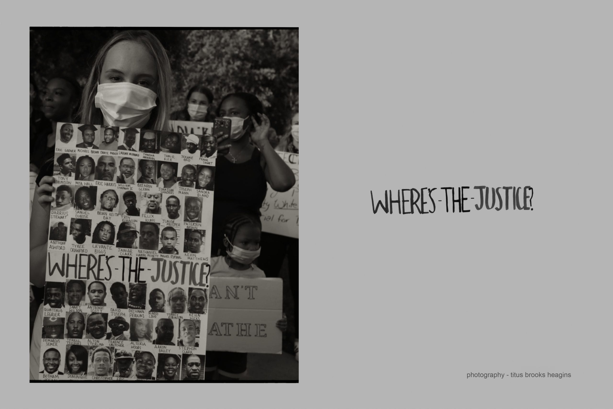 """Black and white photo of a young woman at a Black Lives Matter protest, wearing a mask and holding a handmade protest sign that reads """"Where's the Justice?,"""" collaged with the photographic images of 52 Black individuals murdered by police"""